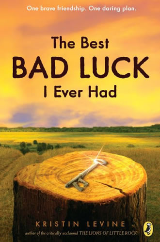 The Best Bad Luck I ever Had by author Kristin Levine